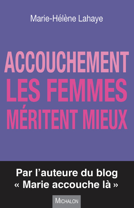 ACCOUCHEMENT - LES FEMMES MERITENT MIEUX