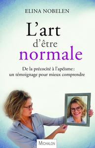 L'ART D'ETRE NORMALE