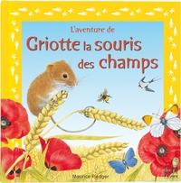 L'AVENTURE DE... - GRIOTTE LA SOURIS DES CHAMPS