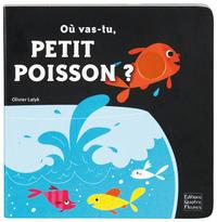 OU VAS-TU PETIT POISSON ?