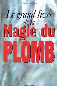 LE GRAND LIVRE DE LA MAGIE DU PLOMB