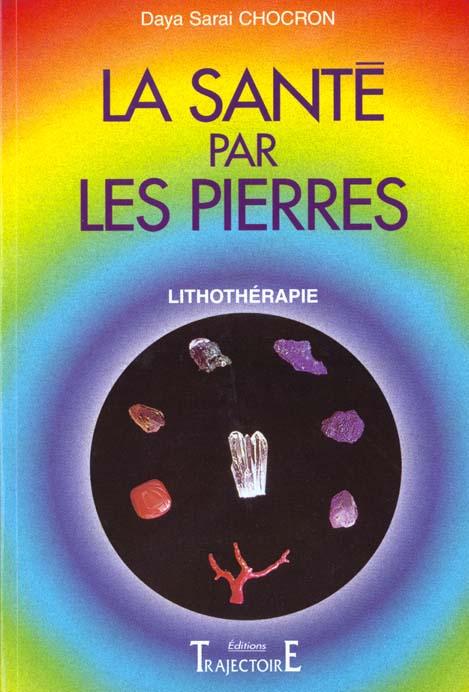 SANTE PAR LES PIERRES - LITHOTHERAPIE