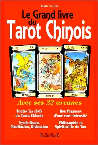 LE GRAND LIVRE DU TAROT CHINOIS : AVEC SES 22 ARCANES