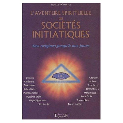 AVENTURE SPIRITUELLE DES SOCIETES INITIATIQUES
