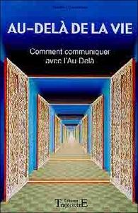 AU-DELA DE LA VIE : COMMENT COMMUNIQUER AVEC L'AU-DELA