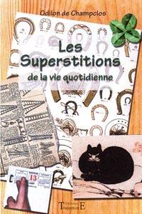 LES SUPERSTITIONS DE LA VIE QUOTIDIENNE