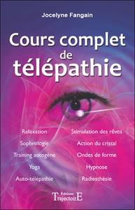 COURS COMPLET DE TELEPATHIE : RELAXATION, SOPHOROLOGIE, TRAINING AUTOGENE, YOGA, AUT-TELEPATHIE...
