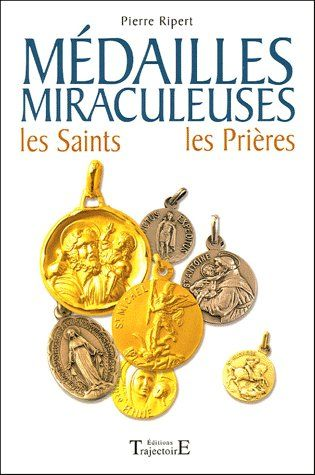 MEDAILLES MIRACULEUSES - SAINTS. PRIERES