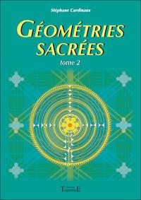 GEOMETRIES SACREES TOME 2
