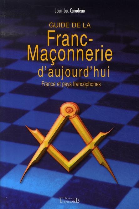 GUIDE DE LA FRANC-MACONNERIE D'AUJOURD'HUI