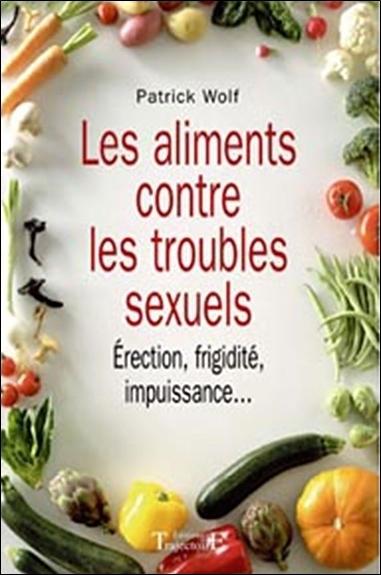 LES ALIMENTS CONTRE LES TROUBLES SEXUELS : ERECTION, FRIGIDITE, IMPUISSANCE...
