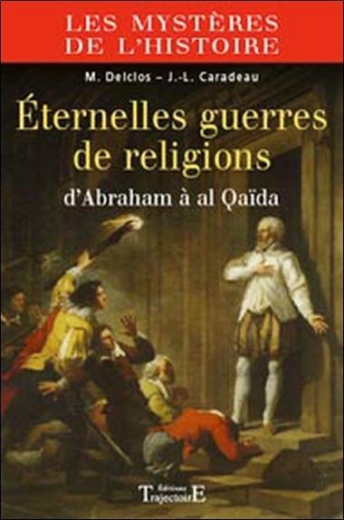ETERNELLES GUERRES DE RELIGIONS