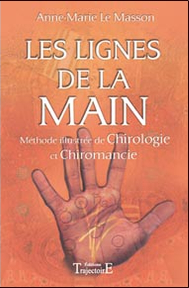 LIGNES DE LA MAIN - METHODE ILLUSTREE CHIROMANCIE, CHIROLOGIE