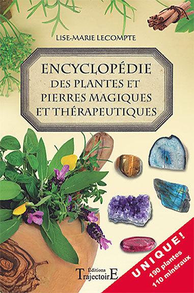 ENCYCLOPEDIE DES PLANTES ET DES PIERRES MAGIQUES