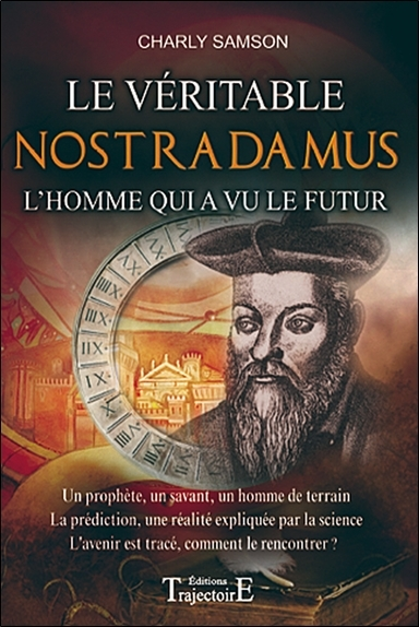 LE VERITABLE NOSTRADAMUS