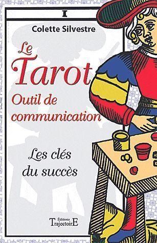 LE TAROT OUTIL DE COMMUNICATION - LES CLES DU SUCCES