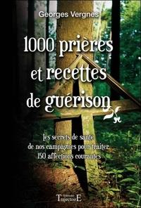 1000 PRIERES ET RECETTES DE GUERISON