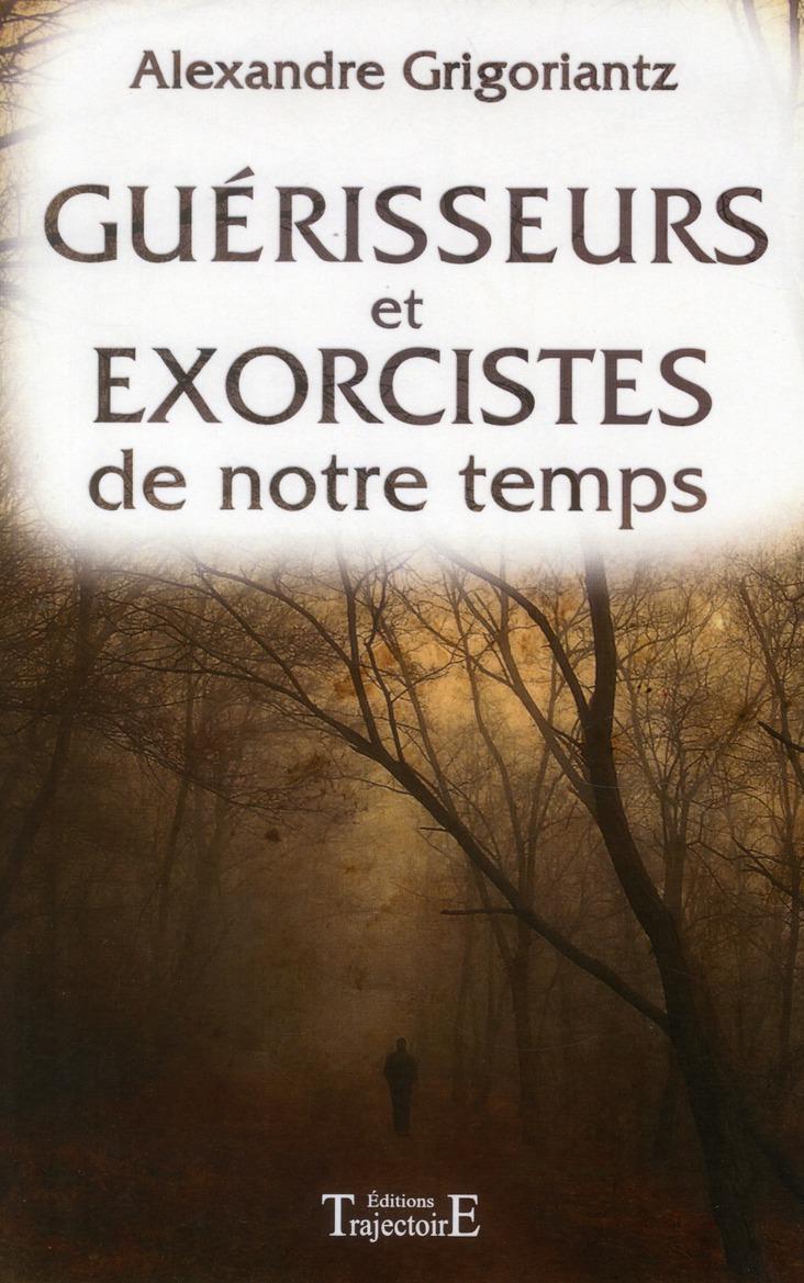 GUERISSEURS ET EXORCISTES DE NOTRE TEMPS