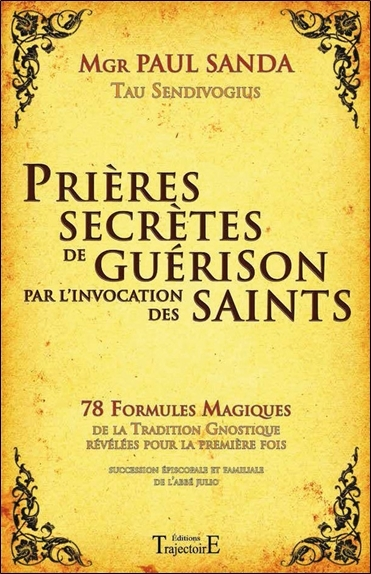 PRIERES SECRETES DE GUERISON PAR L'INVOCATION DES SAINTS