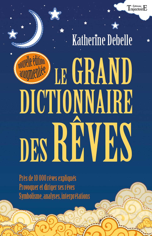 LE GRAND DICTIONNAIRE DES REVES