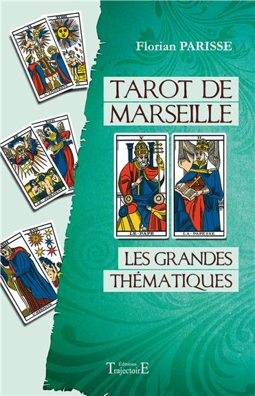TAROT DE MARSEILLE - LES GRANDES THEMATIQUES
