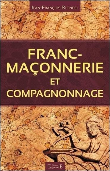 FRANC-MACONNERIE ET COMPAGNONNAGE