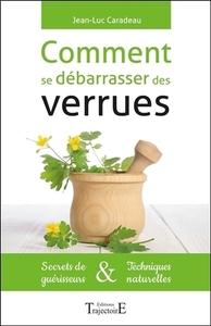COMMENT SE DEBARRASSER DES VERRUES : SECRETS DE GUERISSEURS & TECHNIQUES NATURELLES