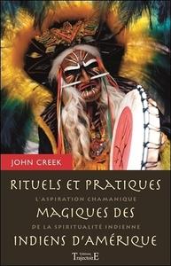 RITUELS ET PRATIQUES MAGIQUES DES INDIENS D'AMERIQUE - L'ASPIRATION CHAMANIQUE DE LA SPIRITUALITE IN