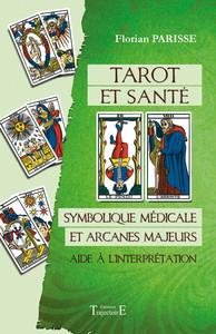 TAROT ET SANTE : SYMBOLIQUE MEDICALE ET ARCANES MAJEURS