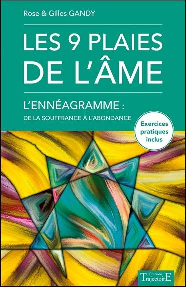 LES 9 PLAIES DE L'AME - L'ENNEAGRAMME : DE LA SOUFFRANCE A L'ABONDANCE