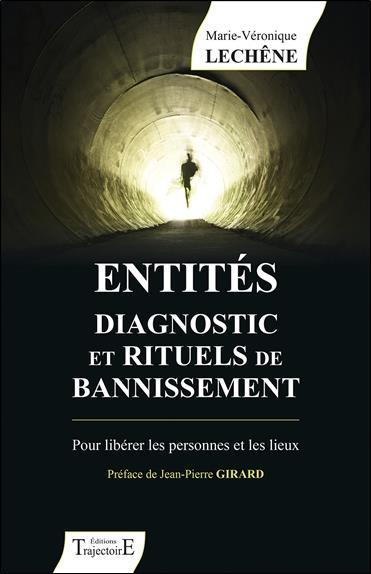 ENTITES DIAGNOSTIC ET RITUELS DE BANNISSEMENT - POUR LIBERER LES PERSONNES ET LES LIEUX
