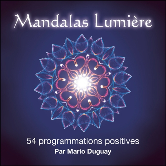 MANDALAS LUMIERE - 54 PROGRAMMATIONS POSITIVES