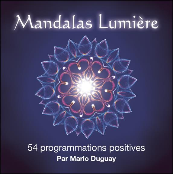 MANDALAS LUMIERE - 54 PROGRAMMATIONS POSITIVES