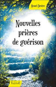 NOUVELLES PRIERES DE GUERISON
