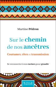 SUR LE CHEMIN DE NOS ANCETRES - COUTUMES, RITES ET TRANSMISSION