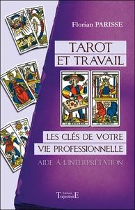 TAROT ET TRAVAIL - LES CLES DE VOTRE VIE PROFESSIONNELLE - AIDE A L'INTERPRETATION