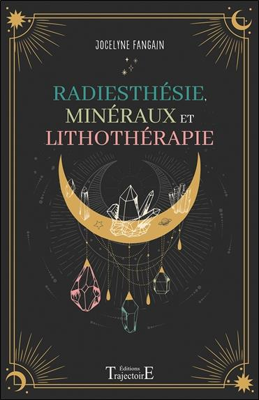 RADIESTHESIE, MINERAUX ET LITHOTHERAPIE