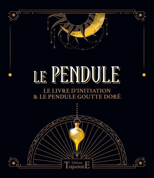 LE PENDULE - COFFRET - LE LIVRE D'INITIATION & LE PENDULE GOUTTE DORE