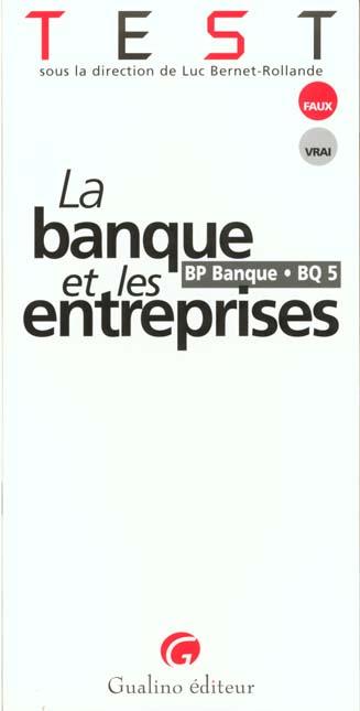 TEST - LA BANQUE ET LES ENTREPRISES (BQ5)