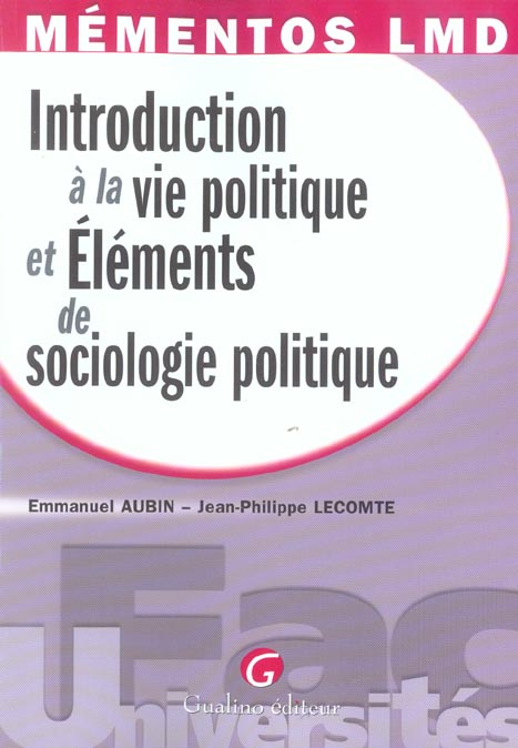 MEMENTOS LMD - INTRODUCTION A LA VIE POLITIQUE ET ELEMENTS DE SOCIOLOGIE POLITIQ