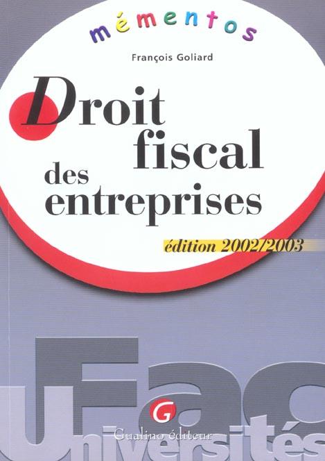 MEMENTO - DROIT FISCAL DES ENTREPRISES 2002-2003
