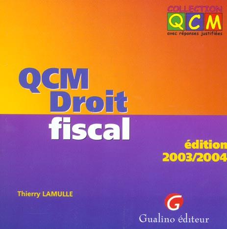 QCM - DROIT FISCAL - EDITION 2003-2004 - 5EME EDITION