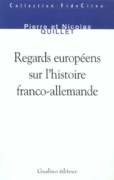 REGARDS EUROPEENS SUR L'HISTOIRE FRANCO-ALLEMANDE