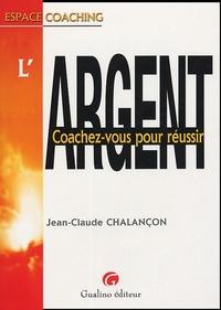 ARGENT - COACHEZ-VOUS POUR REUSSIR