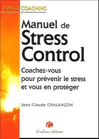 LE MANUEL DU STRESS CONTROL - COACHEZ-VOUS POUR PREVENIR LE STRESS ET VOUS EN PROTEGER