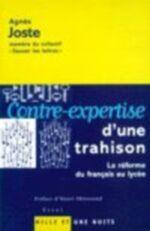 CONTRE-EXPERTISE D'UNE TRAHISON - LA REFORME DU FRANCAIS AU LYCEE