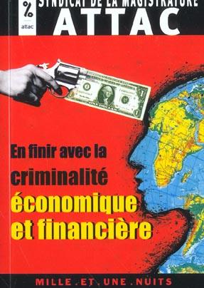 EN FINIR AVEC LA CRIMINALITE ECONOMIQUE ET FINANCIERE