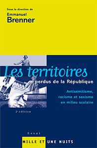 LES TERRITOIRES PERDUS DE LA REPUBLIQUE - ANTISEMITISME, RACISME ET SEXISME EN MILIEU SCOLAIRE