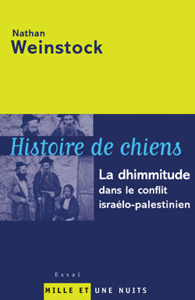 HISTOIRE DE CHIENS - LA DHIMMITUDE DANS LE CONFLIT ISRAELO-PALESTINIEN