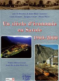UN SIECLE D'ECONOMIE EN SAVOIE 1900-2000